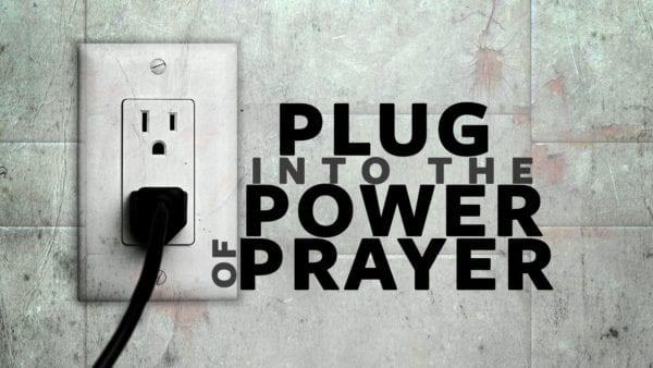 Plug into Prayer